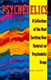 Image for Psychedelics: A Collection of the Most Exciting New Material on Psychedelic Drugs