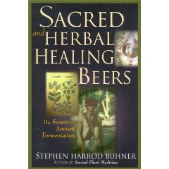 Image for Sacred and Herbal Healing Beers: The Secrets of Ancient Fermentation