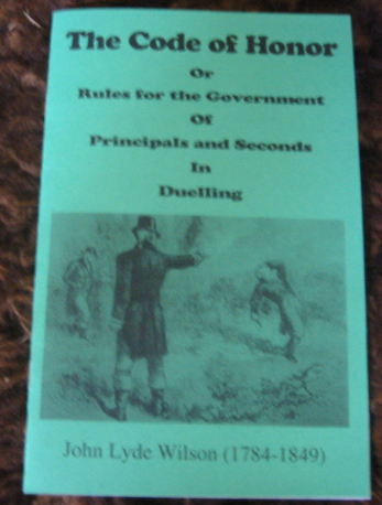 Image for The Code of Honor or Rules for the Government of Principals and Seconds in Duelling