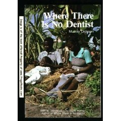 Image for Where There Is No Dentist: A book of methods, aids, and ideas for instructors at the village level