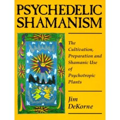 Image for Psychedelic Shamanism: The Cultivation, Preparation and Shamanic Use of Psychotropic Plants