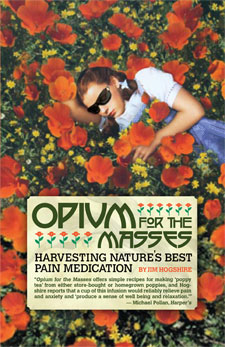 Image for Opium for the Masses: Harvesting Nature's Best Pain Medication