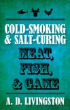 Image for Cold-Smoking & Salt-Curing Meat, Fish, & Game