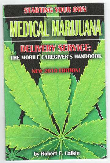 Image for Starting Your Own Medical Marijuana Delivery Service: The Mobile Caregiver's Handbook