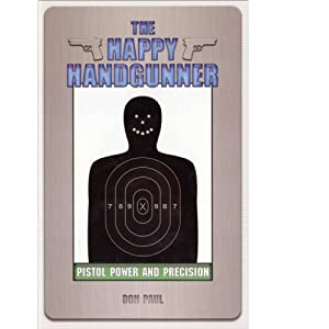 Image for The Happy Handgunner: Pistol Power and Precision