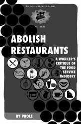 Image for Abolish Restaurants: a worker's critique of the food service industry