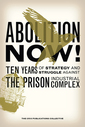 Image for Abolition Now! : Ten Years of Strategy and Struggle Against the Prison Industrial Complex