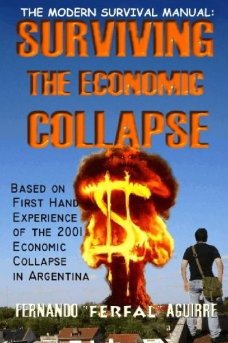 Image for Modern Survival Manual: Surviving the Economic Collapse: Based on First Hand Experience of the 2001 Economic Collapse in Argentina