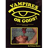 Image for Vampires of Gods? The True Stories of the Ancient Immortals