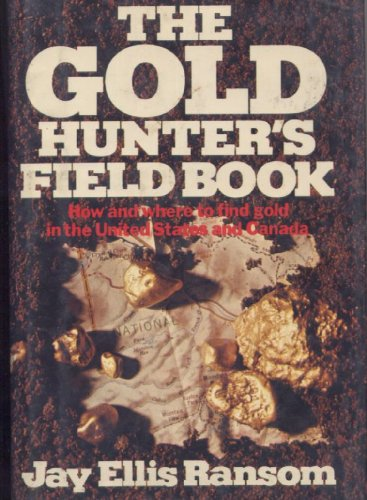 Image for The Gold Hunter's Field Book: How and Where to Find Gold in the United States and Canada