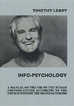 Image for Info-Psychology: A Manual on the Use of the Human Nervous System According to the Instructions of the Manufacturers and a Navigational Guide for Piloting the Evolution of the Human Individual