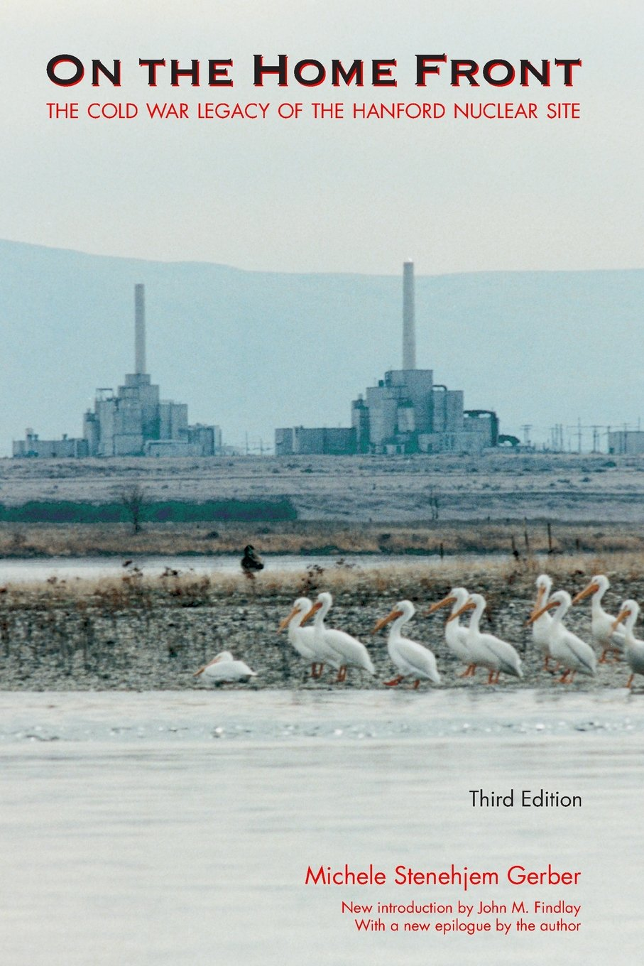 Image for On the Home Front: The Cold War Legacy of the Hanford Nuclear Site, Third Edition