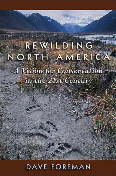 Image for Rewilding North America: A Vision For Conservation In The 21St Century