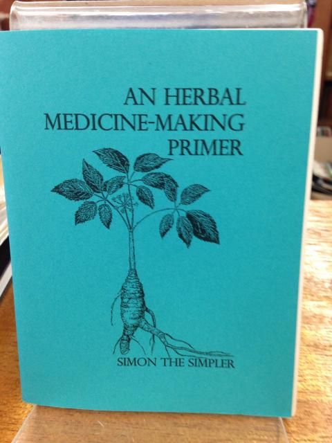 Image for An Herbal Medicine-Making Primer