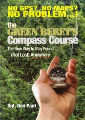 Image for The Green Beret's Compass Course: The New Way to Stay Found (Not Lost) Anywhere