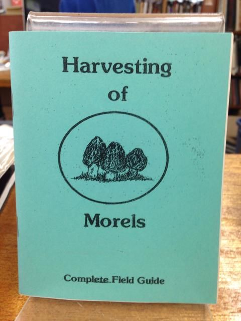 Image for Harvesting of Morels Complete Field Guide