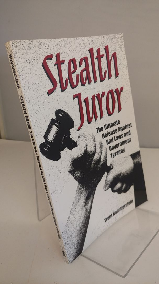 Image for Stealth Juror: The Ultimate Defense Against Bad Laws and Government Tyranny