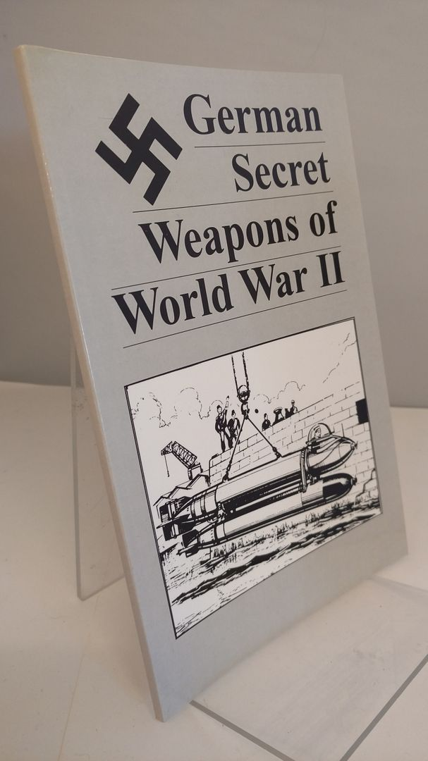 Image for German Secret Weapons Of World War II: Here is a remarkable look at exotic tanks, aircraft, rockets, U-boats and more, all based on actual German ... made it further than the drawing board, some