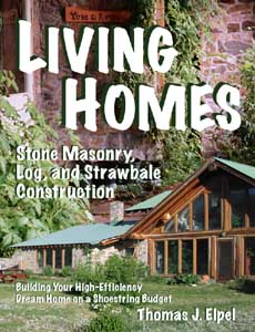 Image for Living Homes: Stone Masonry, Log, and Strawbale Construction