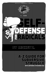 Image for Self Defense for Radicals: A-Z Guide for Subversive Struggle