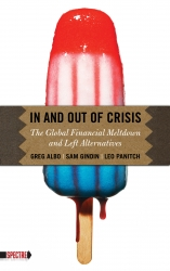 Image for In and Out of Crisis: The Global Financial Meltdown and Left Alternatives