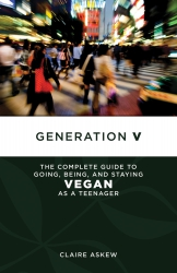 Image for Generation V: The Complete Guide to Going, Being, and Staying Vegan as a Teenager