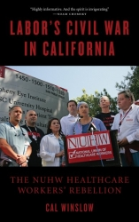 Image for Labor's Civil War in California: The NUHW Healthcare Workers' Rebellion