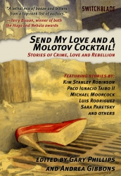 Image for Send My Love and a Molotov Cocktail! Stories of Crime, Love & Rebellion