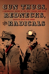 Image for Gun Thugs, Rednecks, and Radicals: A Documentary History of the West Virginia Mine Wars