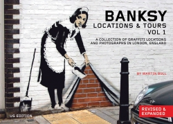 Image for Banksy: Locations & Tours Vol 1: A Collection of Graffiti Locations and Photographs in London, England