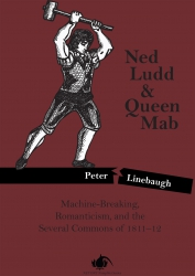 Image for Ned Ludd & Queen Mab: Machine-Breaking, Romanticism, and the Several Commons of 1811-12