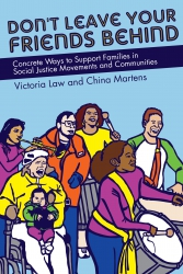 Image for Don't Leave Your Friends Behind: Concrete Ways to Support Familes in Social Justice Movements and Communities
