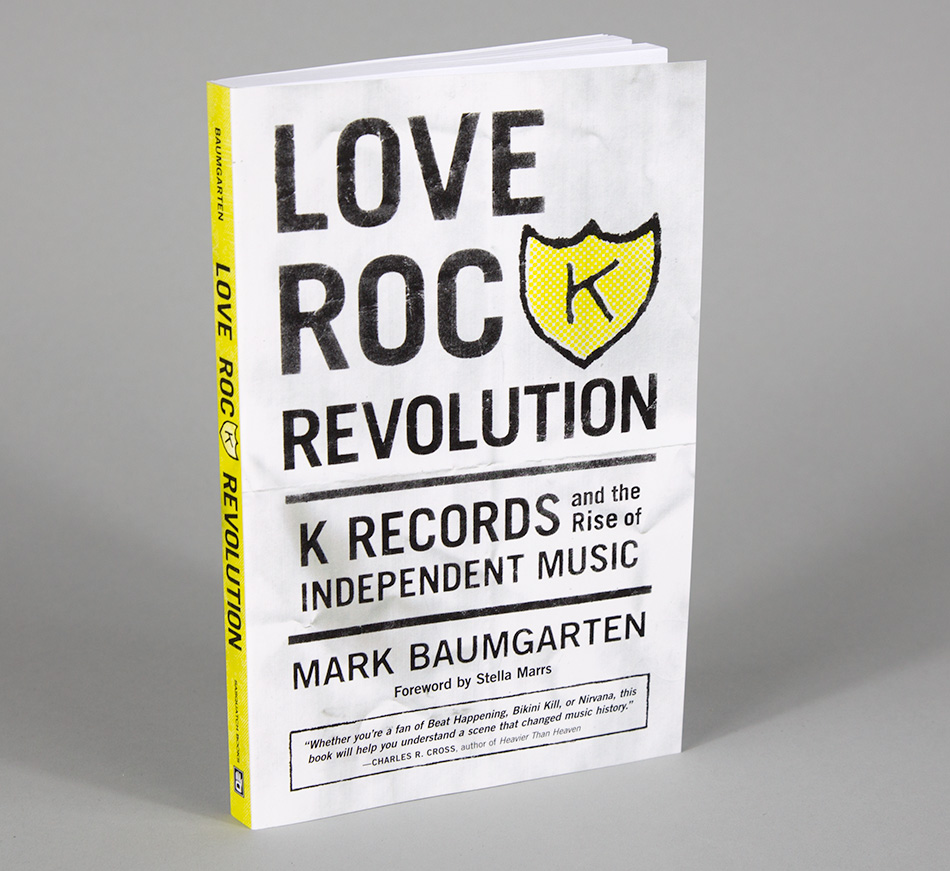 Image for Love Rock Revolution: K Records and the Rise of Independent Music